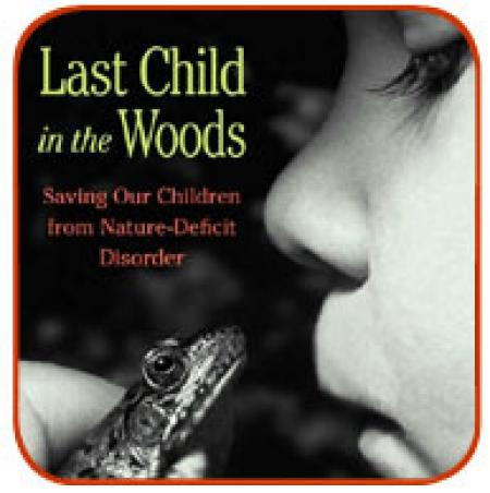last child in the woods richard louv Last child in the woods: journalist and child advocate richard louv directly links the absence of nature in the lives of today's wired generatoin to some of.