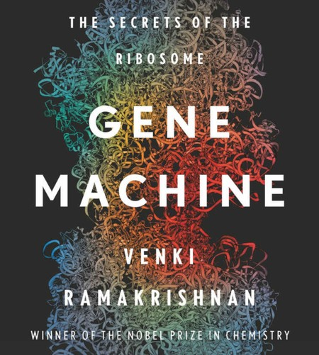 """image of the cover of the book """"Gene Machine: The Race to Decipher the Secrets of the Ribosome"""""""