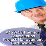 Senior Construction Project Manager Certification