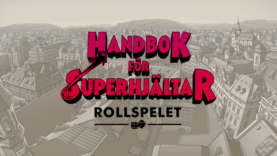 Handbok för Superhjältar - rollspelet!