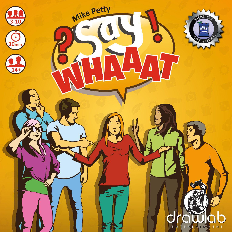 Say Whaaat?!