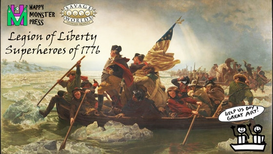 Legion of Liberty: Superheroes of 1776 for Savage Worlds RPG