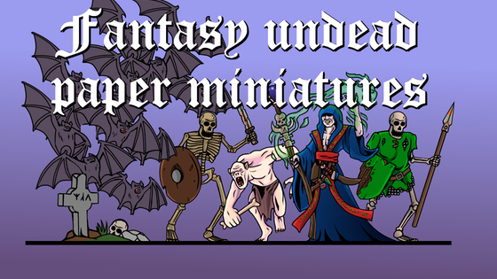 Fantasy Undead Paper Miniatures