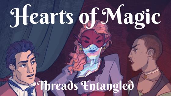 Hearts of Magic: Threads Entangled