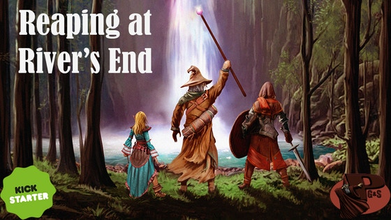 Reaping at River's End for 5e and S&W RPG!