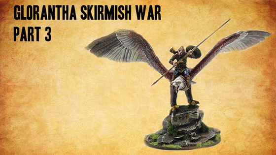 Glorantha - Skirmish War - Part 3