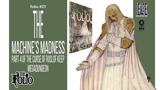 Folio #23 The Machine's Madness!