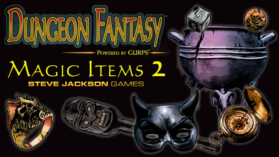 Dungeon Fantasy Magic Items 2, Powered by GURPS