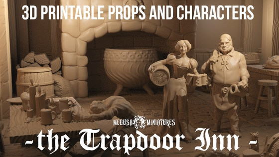"""3d Printable Props and Characters """"the Trapdoor Inn"""" 7 days!"""