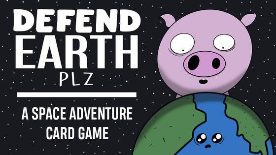 Defend Earth PLZ - A Space Adventure Card Game