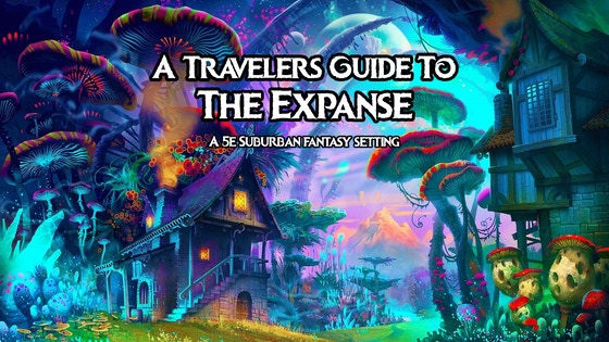 The Expanse: A 5e suburban fantasy setting