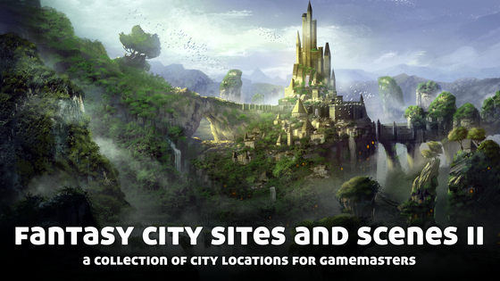 Fantasy City Sites and Scenes II, for use with Fantasy RPGs