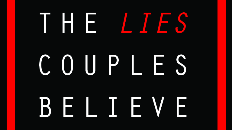 New Series: Lies Couples Believe