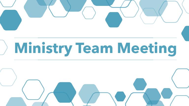 Ministry Team Meetings