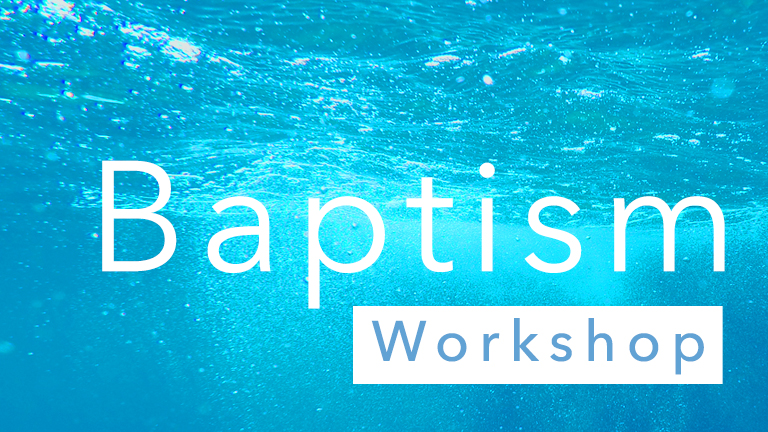 Baptism Workshop – Spring