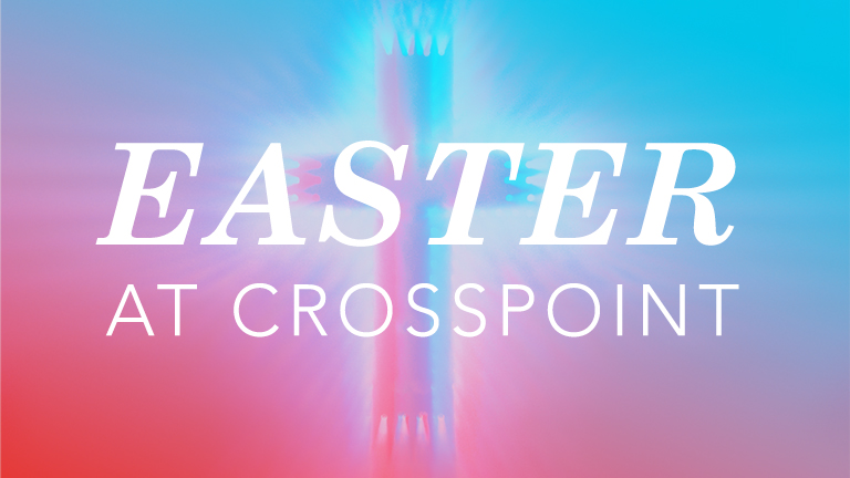 Easter At CrossPoint