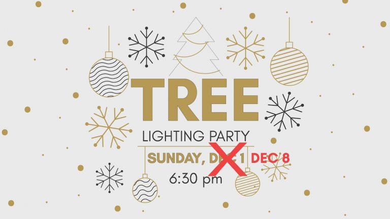 Tree Lighting Party – NOW DEC 8!