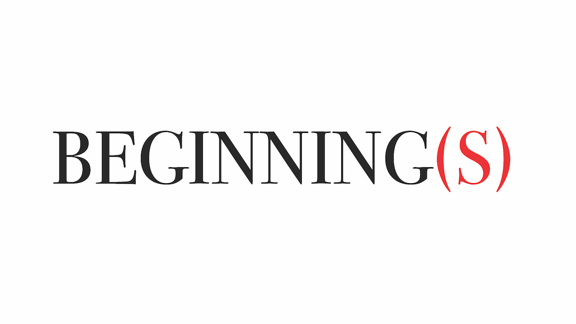 Beginning(s)