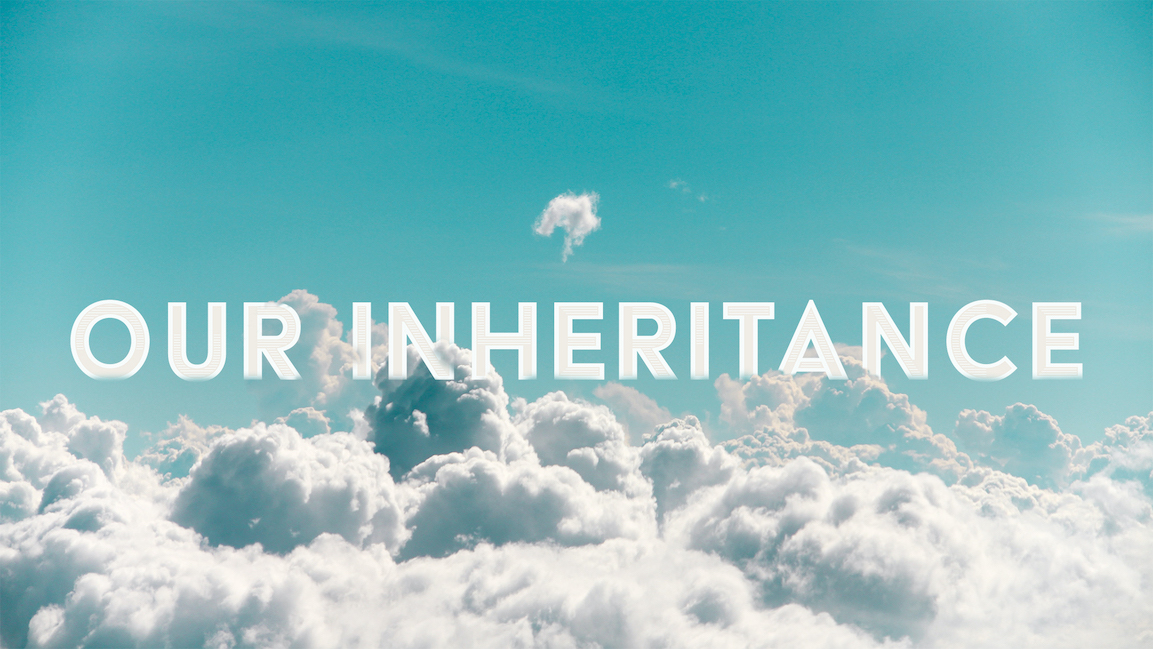 Our Inheritance