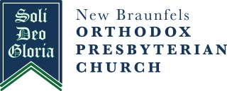 New Braunfels Orthodox Presbyterian Church