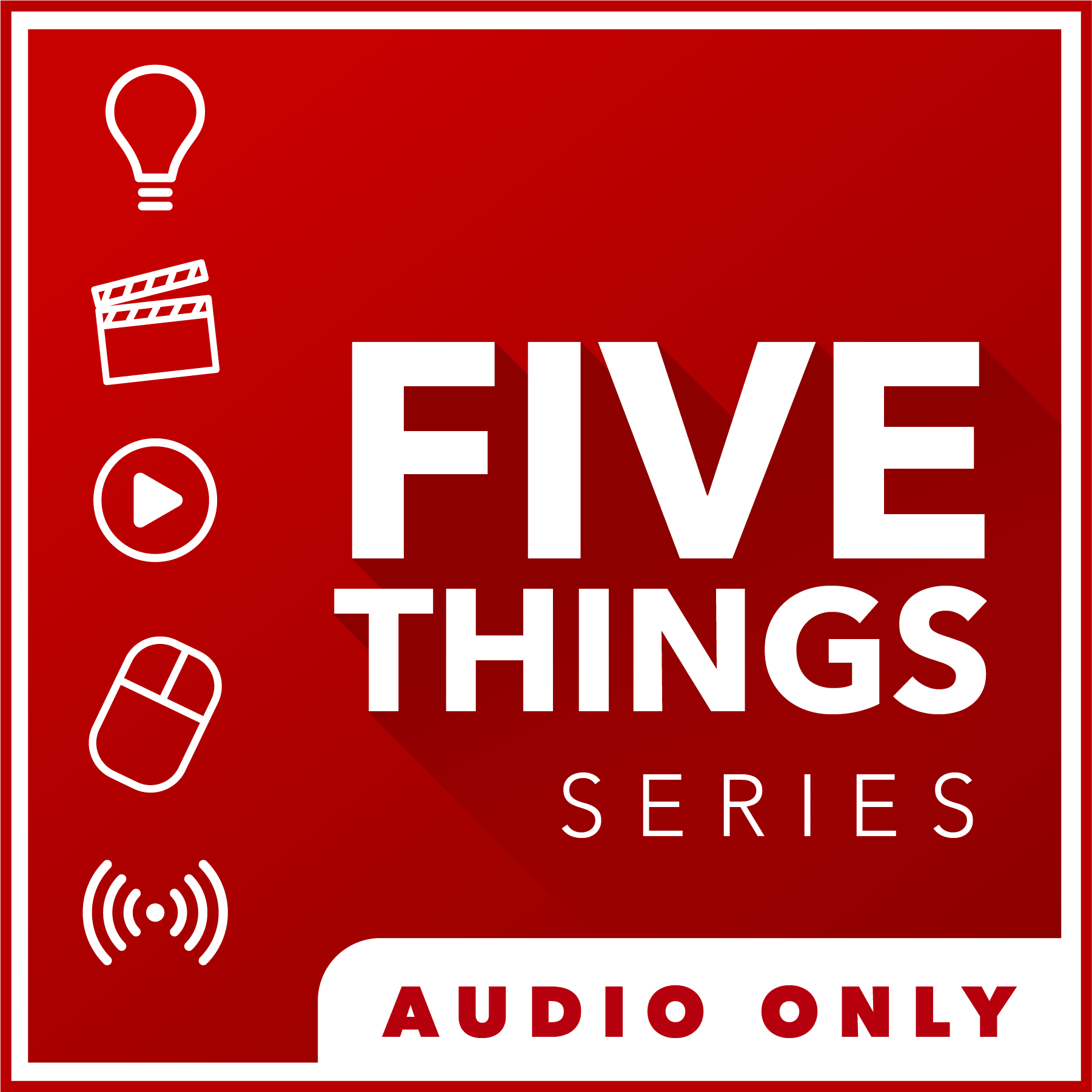 5 THINGS - Simplifying Film, TV, and Media Technology - Audio Only