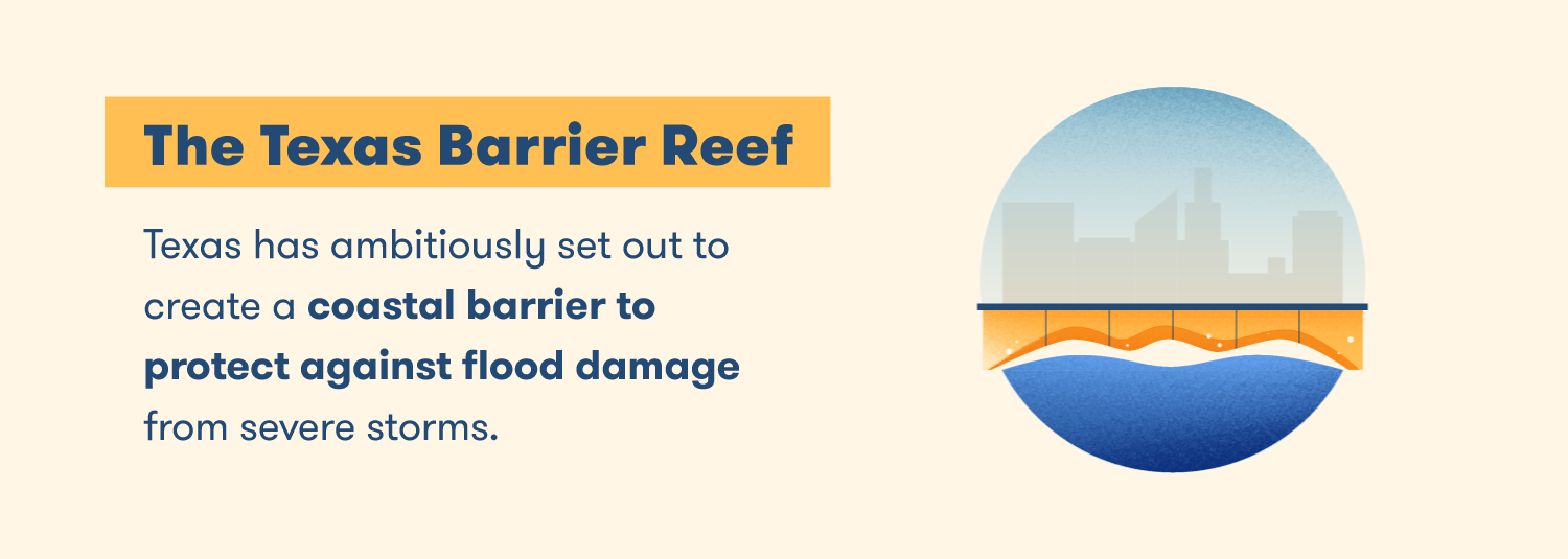 Texas has ambitiously set out to create a coastal barrier to protect against flood damage from severe storms.