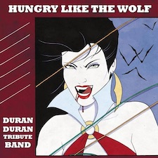 Hungry Like the Wolf - Duran Duran Tribute