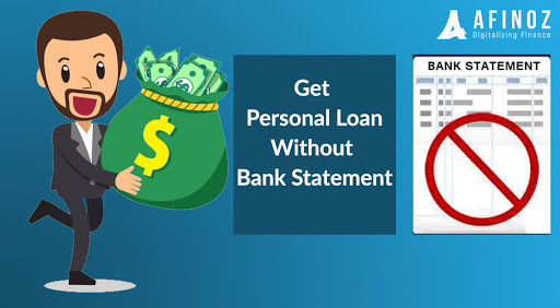 How to Get a Personal Loan without Bank Statement?