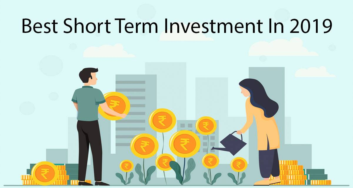 Best Short Term Investments 2019 10 best short term investments in 2019