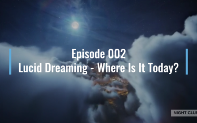 "Webinar 2: Lucid Dreaming ""State of the Union"" address"