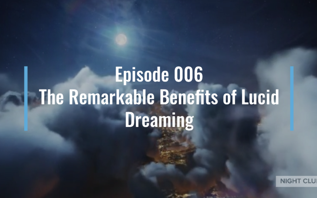 Webinar 6 – Benefits of Lucid Dreaming [part 4]