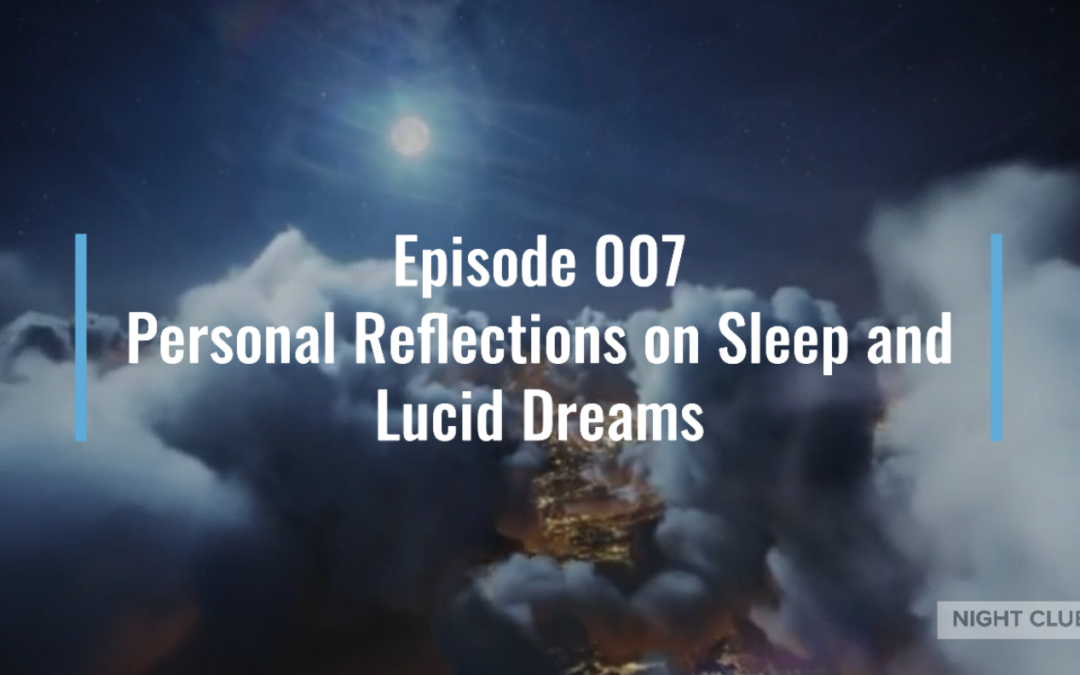 Personal Reflections on Sleep and Lucid Dreams – Webinar #7