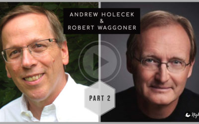 Inducing Lucidity, Working With Discouragement, Healing Stories, Working With Fear and More! Interview With Robert Waggoner – Part 2 of 2