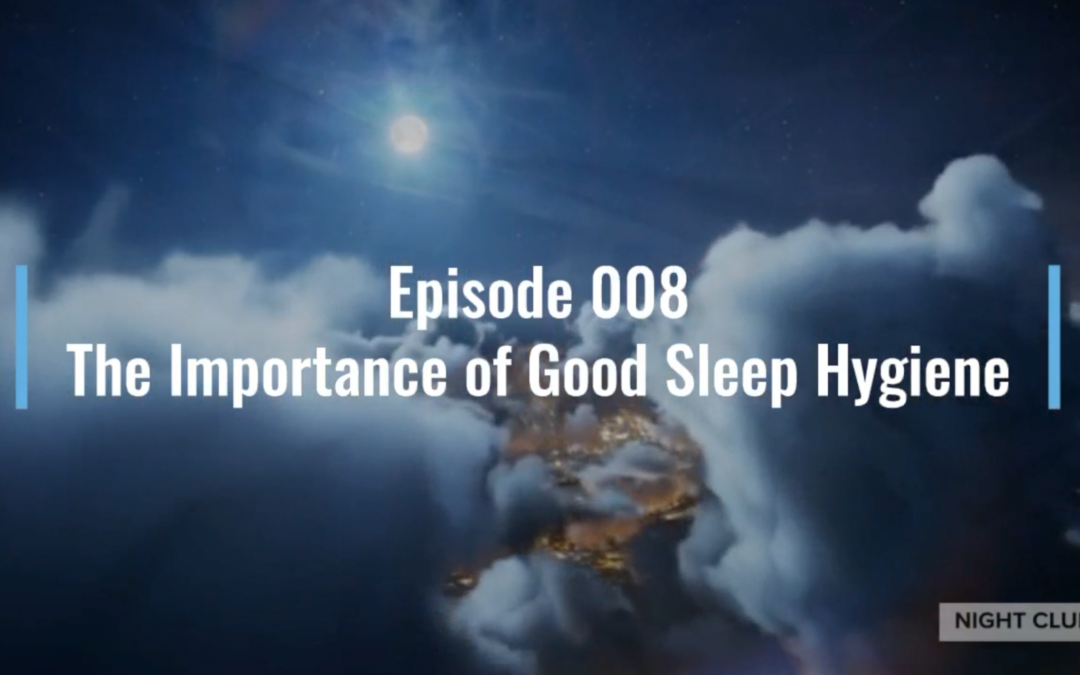 Webinar 8 – The Importance of Good Sleep Hygiene