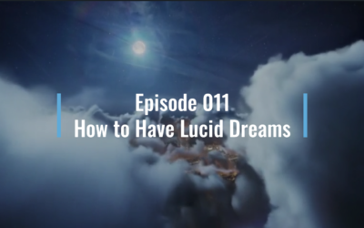 Webinar 11 – How to Have Lucid Dreams