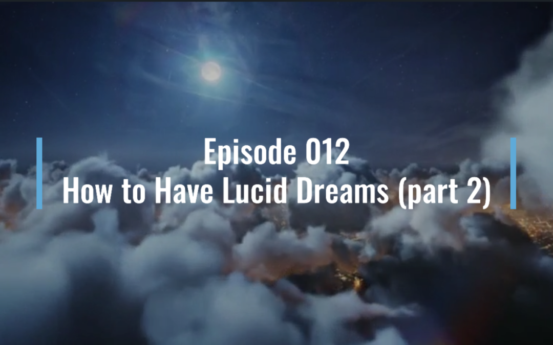 Webinar 12 - How to Have Lucid Dreams [part 2] - Night Club