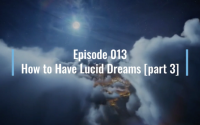 Webinar 13 – How to Have Lucid Dreams [part 3]