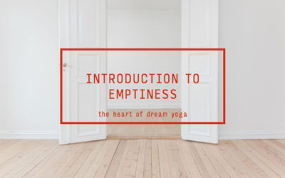 Introduction to Emptiness — The Heart of Dream Yoga