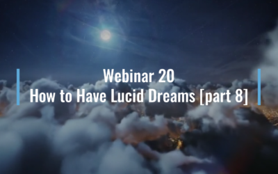 Webinar 20: How to Have Lucid Dreams (The Practice of Illusory Form)