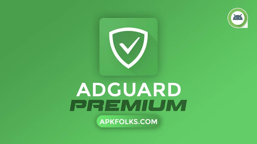 Adguard Premium Apk Free Download with Ads Block, Protects Privacy, Save Data