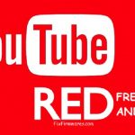 YouTube Red Free Apk Download Free with No Ads, Without Root, Friendly Interface