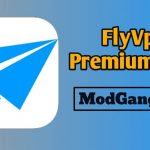 FlyVPN Crack Apk Free Download with Unlimited Speed, Unlock All Servers, Fully Secured