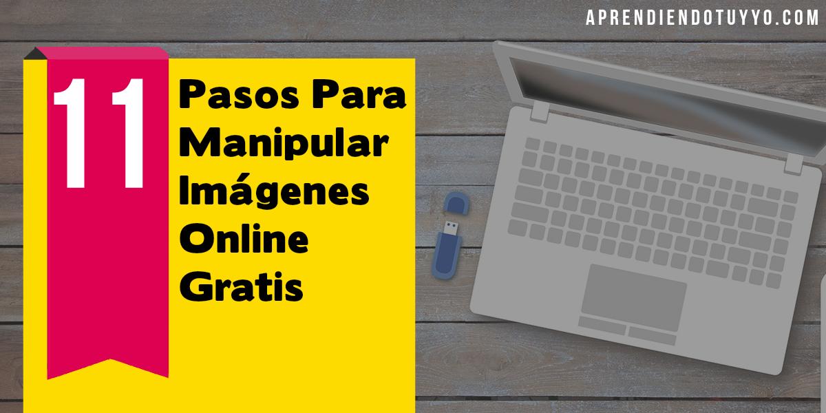 11 Pasos Como Húsar Y Manipular Imágenes Online Gratis