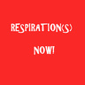 RESPIRATION(S) NOW!
