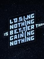 Losing Nothing