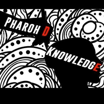 Pharoh D - Knowledge