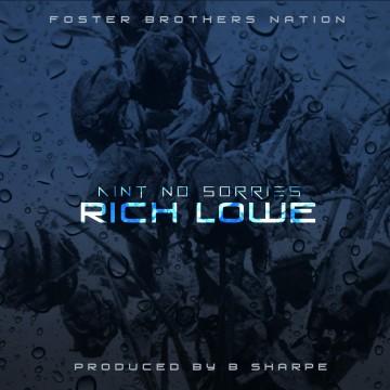Rich Lowe - Ain't No Sorries