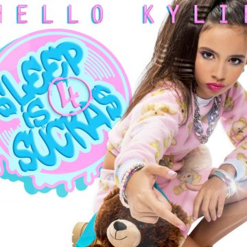Hello Kylie - Sleep is for Suckas