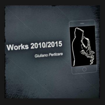 Giuliano Perticara - October's Wind/Works: 2010-2015
