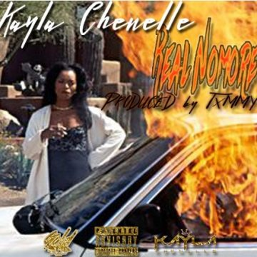 Kayla Chenelle - Real Nomore (Prod. by @txmm.y)
